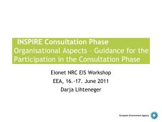 Eionet NRC EIS Workshop EEA, 16.-17. June 2011 Darja Lihteneger