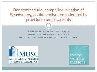 Ashlyn H. Savage, MD, MSCR Angela R. Dempsey, MD, MPH Medical University of South Carolina