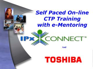 Self Paced On-line CTP Training       with e-Mentoring