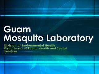 Guam  Mosquito Laboratory