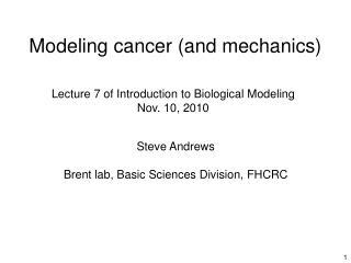 Modeling cancer (and mechanics)