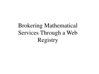 Brokering Mathematical Services Through a Web Registry
