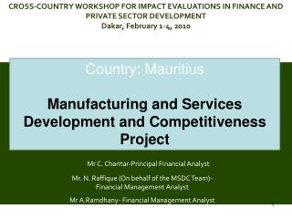 Country: Mauritius  Manufacturing and Services Development and Competitiveness Project