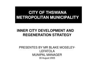 CITY OF THSWANA METROPOLITAN MUNICIPALITY
