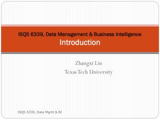 ISQS 6339, Data Management  Business Intelligence Introduction