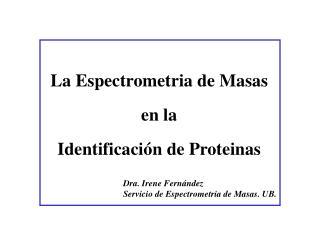 La Espectrometria de Masas en la Identificación de Proteinas