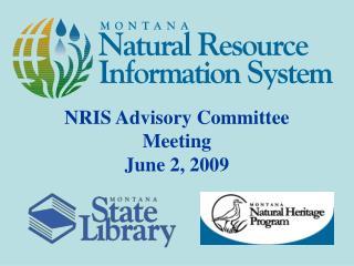 NRIS Advisory Committee Meeting June 2, 2009