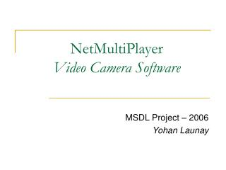 NetMultiPlayer Video  Camera Software