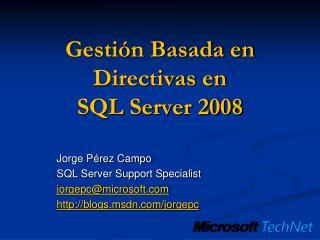 Gestión Basada en Directivas en SQL Server 2008