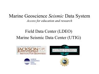 Marine Geoscience  Seismic  Data System Access for education and research