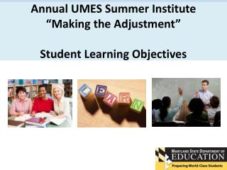 "Annual UMES Summer Institute ""Making the Adjustment""  Student Learning Objectives"