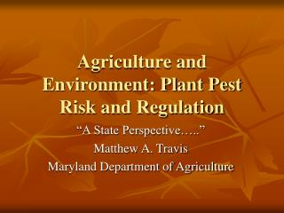 Agriculture and Environment: Plant Pest Risk and Regulation