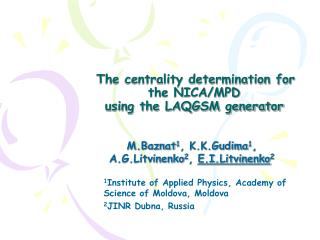 The centrality determination for the NICA/MPD using the LAQGSM generator