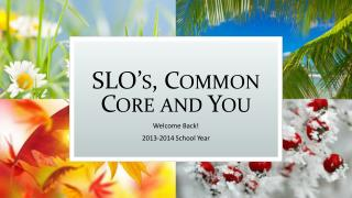 SLO's, Common Core and You
