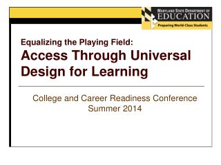 Equalizing the Playing Field:  Access Through Universal Design for Learning