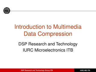 Introduction to Multimedia Data Compression