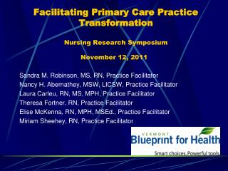 Facilitating Primary Care Practice Transformation  Nursing Research Symposium  November 12, 2011