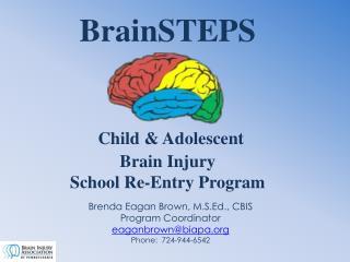 BrainSTEPS Child & Adolescent  Brain Injury  School Re-Entry Program
