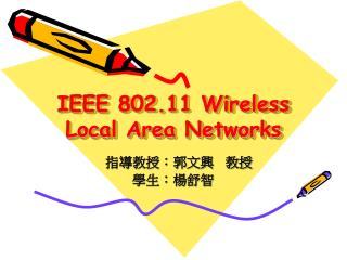 IEEE 802.11 Wireless Local Area Networks