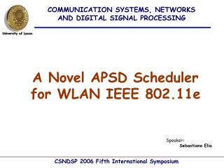 A Novel APSD Scheduler for WLAN IEEE 802.11e