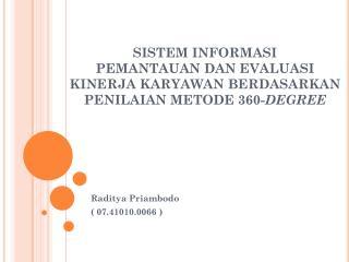 Raditya Priambodo ( 07.41010.0066 )