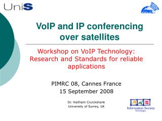 VoIP and IP conferencing over satellites