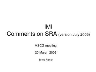 IMI Comments on SRA  (version July 2005)