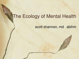 The Ecology of Mental Health