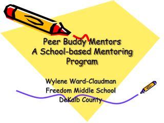 Peer Buddy Mentors A School-based Mentoring Program
