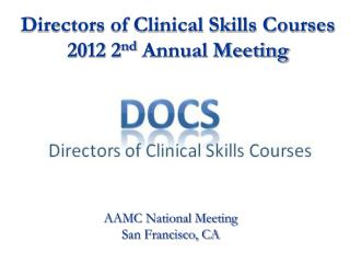 Directors of Clinical Skills Courses 2012 2 nd  Annual Meeting