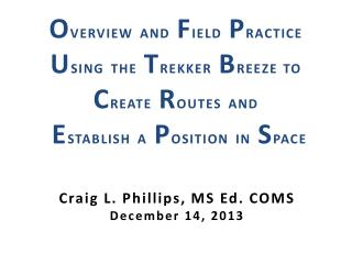 Craig L. Phillips,  MS  Ed.  COMS December 14, 2013
