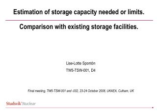 Estimation of storage capacity needed or limits. Comparison with existing storage facilities.