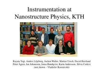 Instrumentation at  Nanostructure Physics, KTH