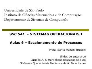 SSC 541  - SISTEMAS OPERACIONAIS I Aulas 6 – Escalonamento de Processos