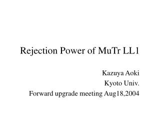Rejection Power of MuTr LL1