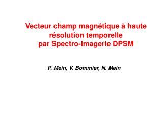 Vecteur champ magnétique à haute résolution temporelle par Spectro-imagerie DPSM