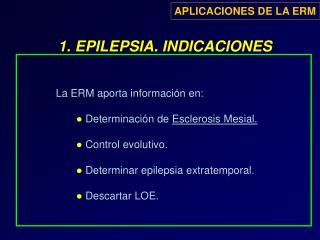 1. EPILEPSIA. INDICACIONES