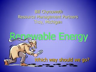 Bill Chynoweth Resource Management Partners Troy, Michigan