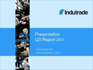 Presentation Q3 Report  2011