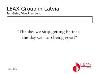 LEAX Group in Latvia Jan Geier, Vice President