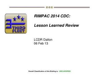 RIMPAC 2014 CDC: Lesson Learned Review LCDR Dalton 06 Feb 13