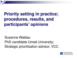 Priority setting in practice; procedures, results, and participants' opinions
