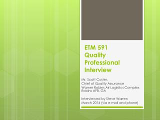 ETM 591 Quality Professional Interview