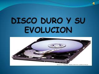 DISCO DURO Y SU EVOLUCION
