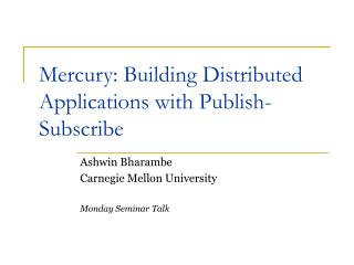Mercury: Building Distributed Applications with Publish-Subscribe