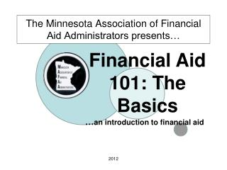 The Minnesota Association of Financial Aid Administrators presents…