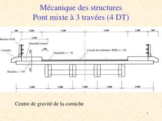M�canique des structures Pont mixte � 3 trav�es (4 DT)