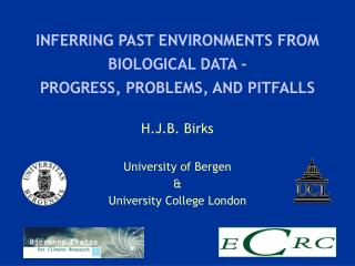 INFERRING PAST ENVIRONMENTS FROM BIOLOGICAL DATA -  PROGRESS, PROBLEMS, AND PITFALLS
