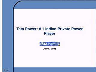Tata Power:  1 Indian Private Power Player