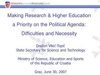 Making Research & Higher Education  a Priority on the Political Agenda: Difficulties and Necessity